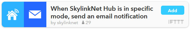 IFTTT Recipe: When SkylinkNet Hub is in specific mode, send an email notification connects skylinknet to email